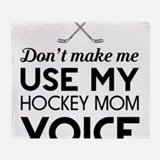 Hockey mom voice Throw Blanket