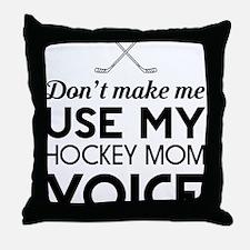 Hockey mom voice Throw Pillow