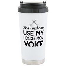 Hockey mom voice Travel Mug