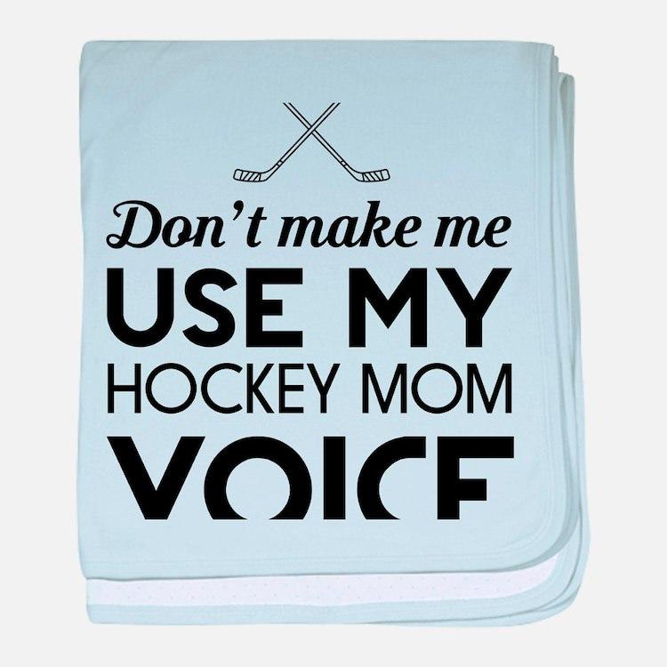 Hockey mom voice baby blanket