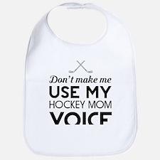 Hockey mom voice Bib