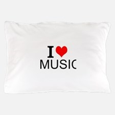I Love Music Pillow Case