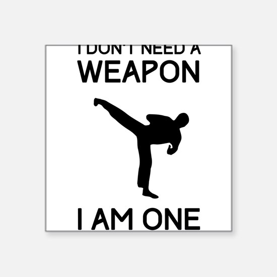 Don't need weapon I am one Sticker