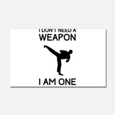 Don't need weapon I am one Car Magnet 20 x 12