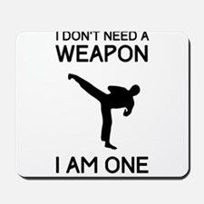 Don't need weapon I am one Mousepad