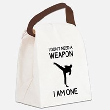 Don't need weapon I am one Canvas Lunch Bag