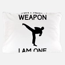 Don't need weapon I am one Pillow Case