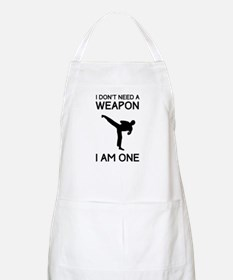 Don't need weapon I am one Apron