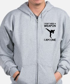 Don't need weapon I am one Zip Hoodie