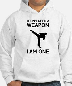 Don't need weapon I am one Hoodie