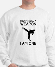 Don't need weapon I am one Sweater