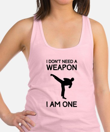 Don't need weapon I am one Racerback Tank Top