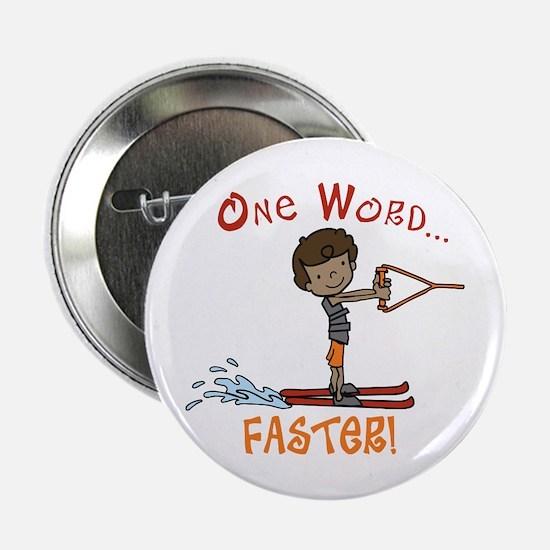 "Water Ski Faster 2.25"" Button"