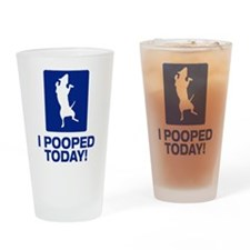 I Pooped Today! Drinking Glass