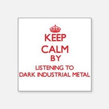 Keep calm by listening to DARK INDUSTRIAL METAL St