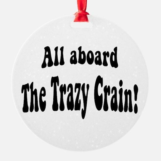 The Trazy Crain Ornament