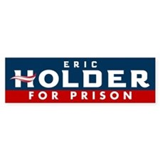 Eric Holder for Prison 2016 Bumper Bumper Sticker