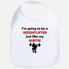 Weightlifter Like My Auntie Bib