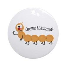 Greetings & Salutions! Ornament (Round)