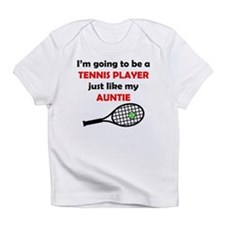 Tennis Player Like My Auntie Infant T-Shirt