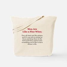 Men are like a fine wine... Tote Bag