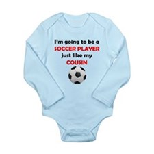 Soccer Player Like My Cousin Body Suit