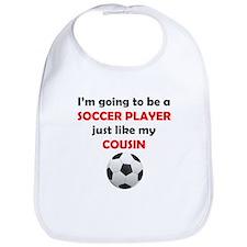 Soccer Player Like My Cousin Bib
