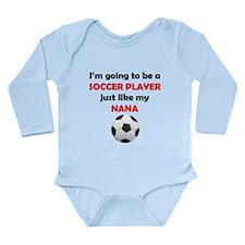 Soccer Player Like My Nana Body Suit