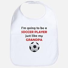 Soccer Player Like My Grandpa Bib