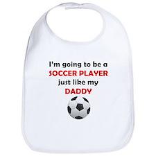 Soccer Player Like My Daddy Bib