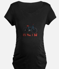 How I Roll Maternity T-Shirt