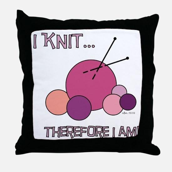 I KNIT... Throw Pillow