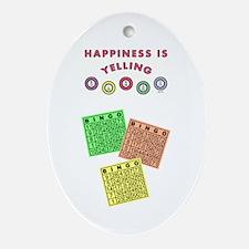HAPPINESS IS YELLING BINGO! Ornament (Oval)