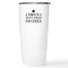A yawn is a silent scream for coffee Travel Mug