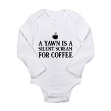 A yawn is a silent scream for coffee Body Suit