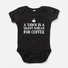 A yawn is a silent scream for coffee Baby Bodysuit