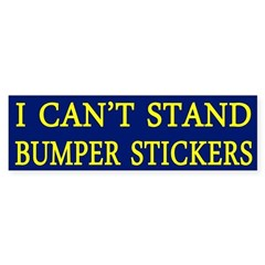 I Can't Stand Bumper Stickers (Sticker)