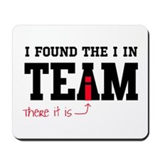I found the I in team Mousepad