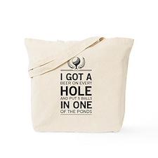 I got a hole in one ponds Tote Bag