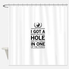 I got a hole in one ponds Shower Curtain