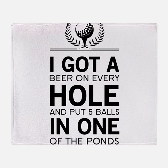 I got a hole in one ponds Throw Blanket