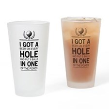 I got a hole in one ponds Drinking Glass