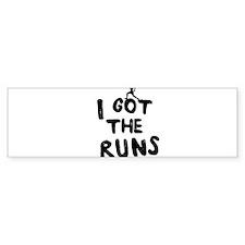 I got the runs Bumper Bumper Sticker