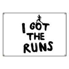 I got the runs Banner