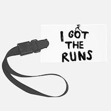 I got the runs Luggage Tag