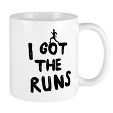 I got the runs Mugs