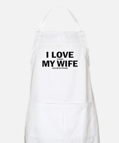 I Love It When My Wife Lets Me Go Cycling Apron