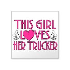 "This Girl Loves Her Trucker Square Sticker 3"" x 3"""