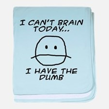 I Can't Brain Today baby blanket