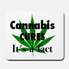 Cannabis Cures It's a fact Mousepad
